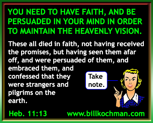 Be Persuaded in Your Own Mind Graphic 06 - http://www.billkochman.com/Blog/2016/12/22/be-persuaded-in-your-own-mind-graphic-06/