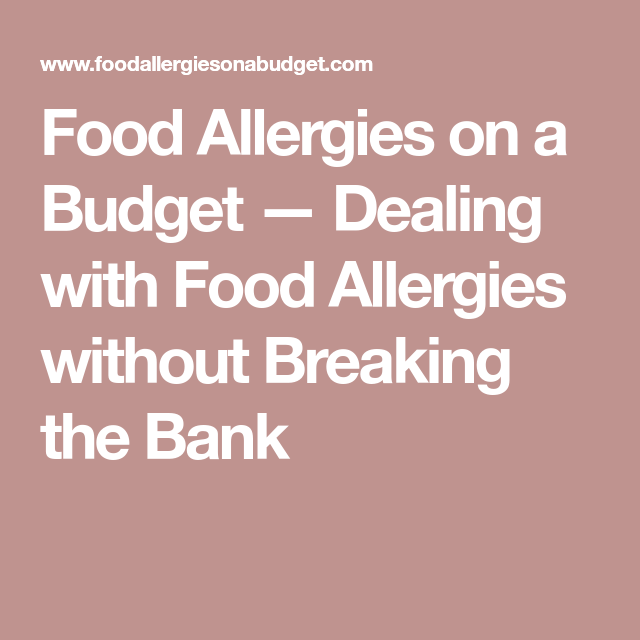 Food allergies on a budget dealing with food allergies without food allergies on a budget dealing with food allergies without breaking the bank forumfinder Choice Image