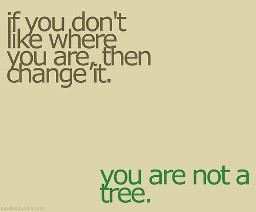 and even a tree can move if it has someone to help it! :)