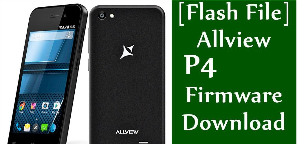 Guide To Install Stock ROM On Allview P4 [Firmware Flash File