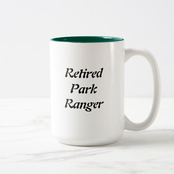 retired park ranger two tone coffee mug custom office retirement