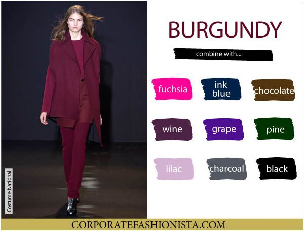 Color Coordinate Your Fall Wardrobe Like A Pro Cf S Color Compatibility Charts B Color Combinations For Clothes Colour Combinations Fashion Burgundy Outfit