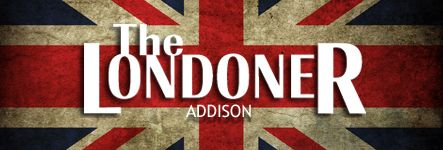 The Londoner, Addison. I've been there several times to watch Rugby World Cup matches... live. They're played in NZ, on the opposite side of the world, so start times are generally between 11 PM and 4AM CDT.