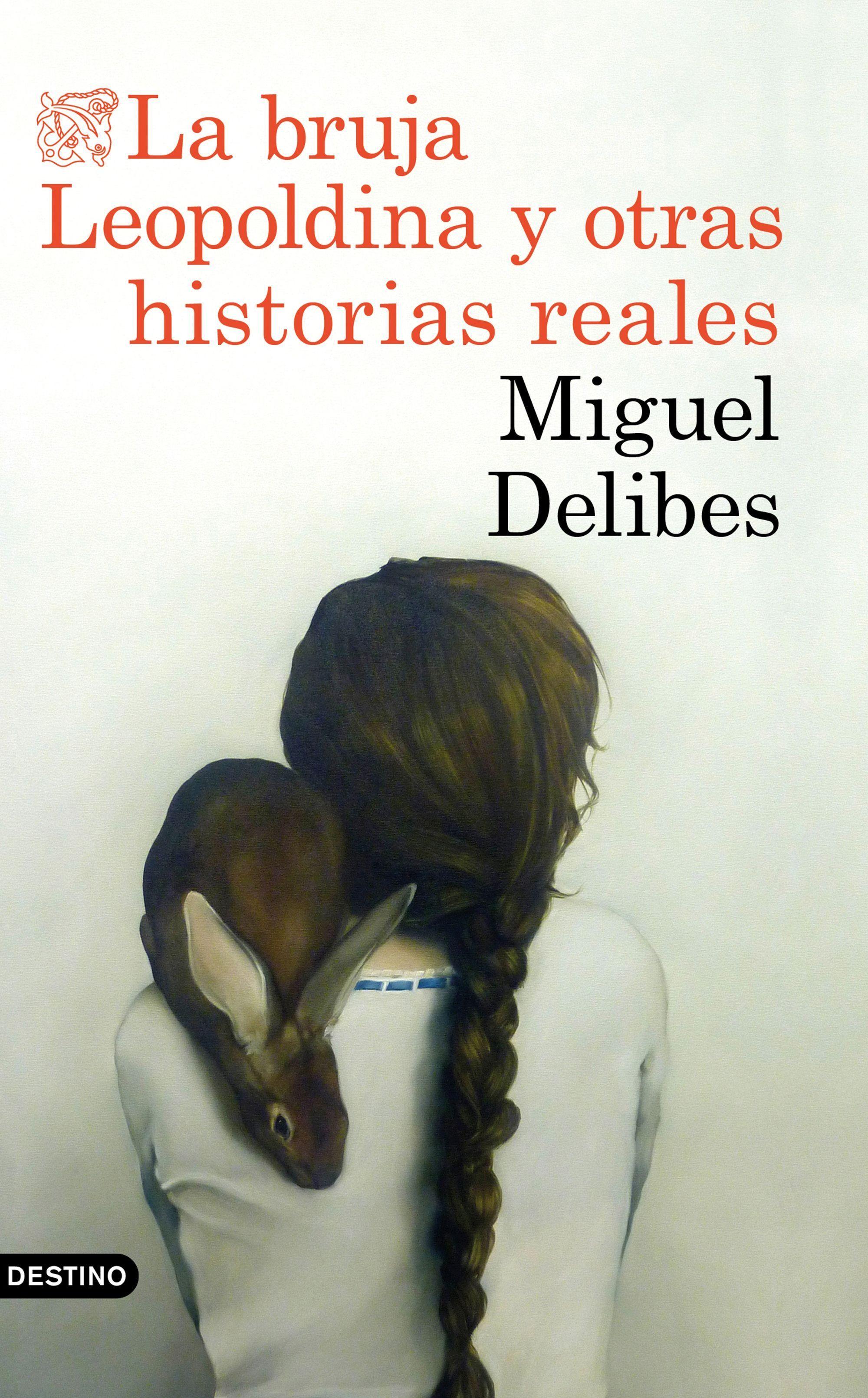La bruja Leopoldina y otras historias reales / Miguel Delibes | Este libro  reúne los relatos incluidos en Mi vida al aire libre y Tres pájaros de  cuenta, ...