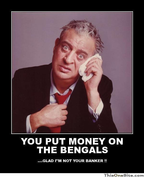 fd8b07be99b25c624b0c9e5e6dc8bf4c rodney dangerfield $ on bengals lol memes pinterest memes