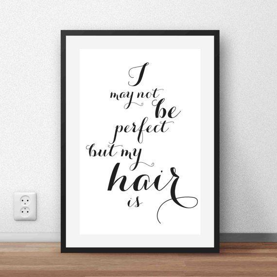"""Photo of Friseursalon Dekor """"Ich mag nicht perfekt sein, aber mein Haar ist"""", Modedruck, Kosmetikerin Weihnachtsgeschenk, Friseur Geschenk, Friseur ET138"""