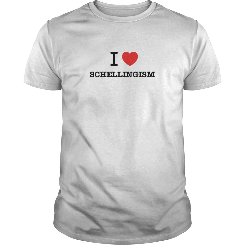 I Love SCHELLINGISM #gift #ideas #Popular #Everything #Videos #Shop #Animals #pets #Architecture #Art #Cars #motorcycles #Celebrities #DIY #crafts #Design #Education #Entertainment #Food #drink #Gardening #Geek #Hair #beauty #Health #fitness #History #Holidays #events #Home decor #Humor #Illustrations #posters #Kids #parenting #Men #Outdoors #Photography #Products #Quotes #Science #nature #Sports #Tattoos #Technology #Travel #Weddings #Women