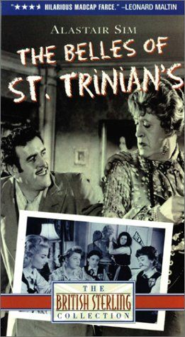 The Belles of St. Trinian's. 1954 British farce about the eccentric, indulgent, free-spirited Miss Fritton, headmistress of a girls' boarding school and her ne'er-do-well brother (both portrayed by Alastair Sim). In a last-ditch effort to avoid bankruptcy, Miss Fritton bets on a racehorse, which promptly disappears. Can her Fourth Form students--a thieving, bootlegging, shrieking mass of vicious hellions--save the day? First in the film series.