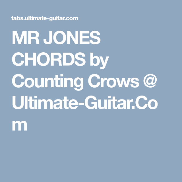MR JONES CHORDS by Counting Crows @ Ultimate-Guitar.Com | Songs to ...