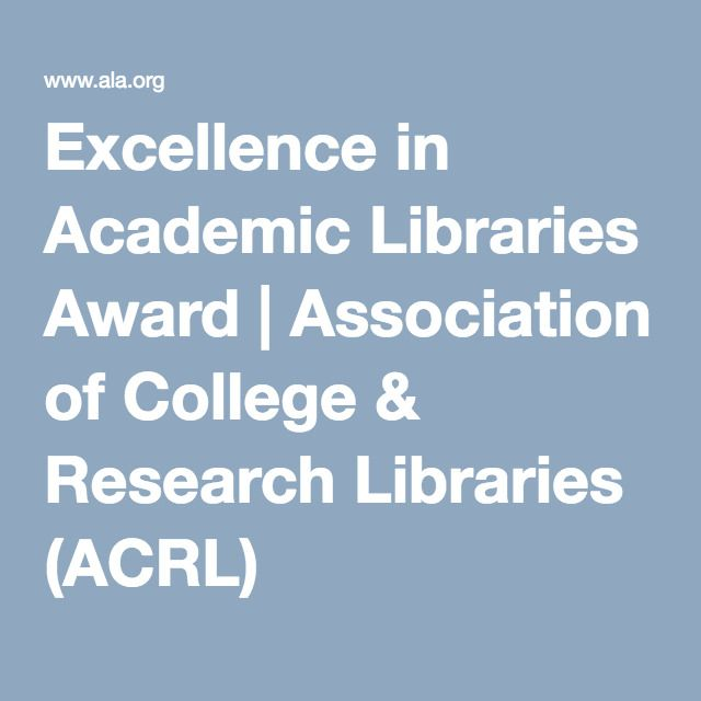 Excellence in Academic Libraries Award | Association of College & Research Libraries (ACRL)