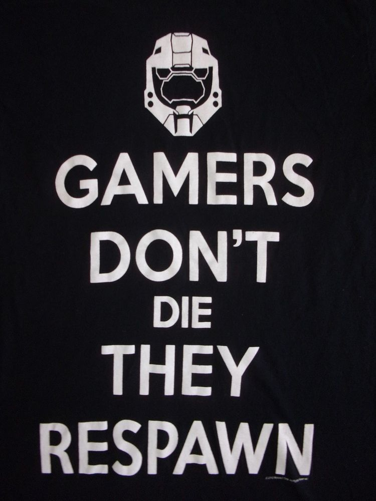 Funnyshirts Gamers Don T Die They Respawn Video Game Funny Quote T Shirt Mens Size Small Funny People Quotes Funny Pictures For Kids Funny Quotes For Teens
