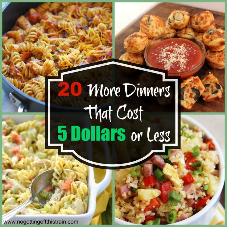 Looking for cheap dinners? Here are 20 MORE dinners that cost 5 dollars or less! http://www.nogettingoffthistrain.com