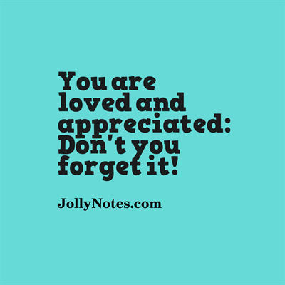 You are loved and appreciated: Quotes & Inspiring Story ...