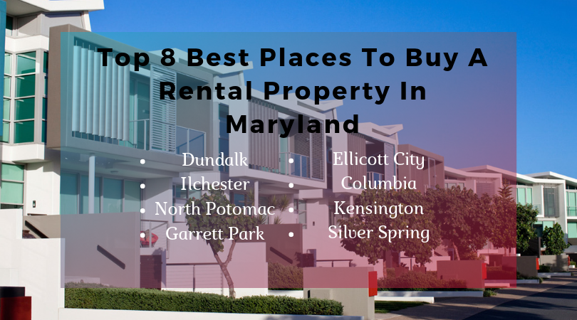 Top 8 Best Places To Buy A Rental Property In Maryland Buying A Rental Property Rental Property Ellicott City