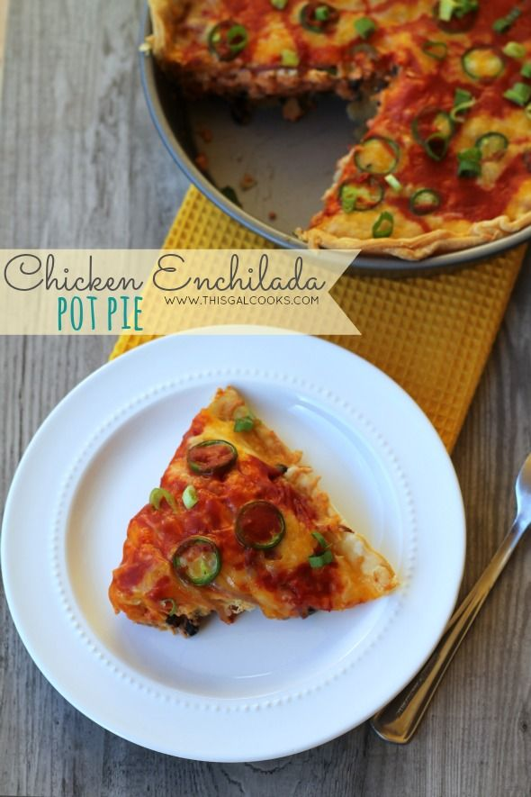 Chicken Enchilada Pot Pie This Gal Cooks Casseroles Mexican