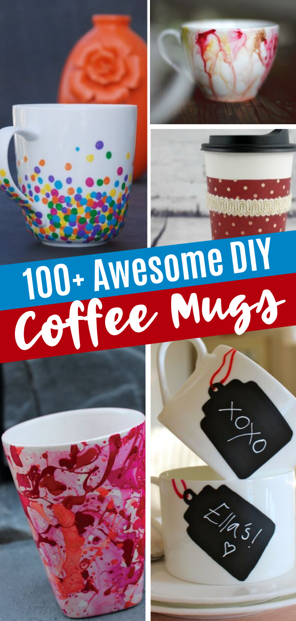 100 Awesome Diy Coffee Mug Art Creations In 2020 Diy Coffee Mug Crafts Creative Homemade Gifts