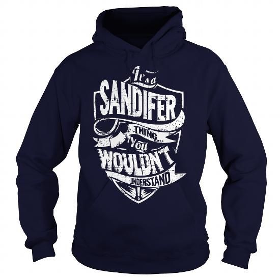 I Love Its A SANDIFER Thing You Wouldnt Understand T Shirts