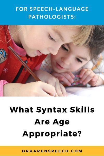 Syntax: Whats age appropriate and what skills are high