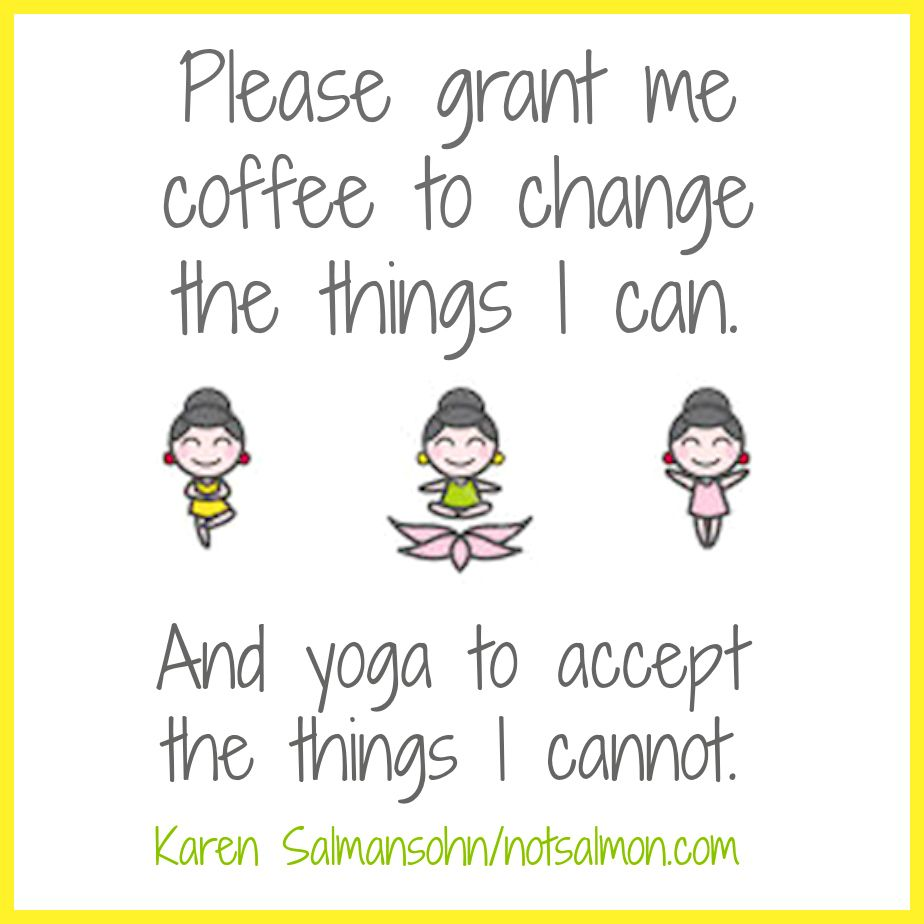 A Coffee Lovers Collection Of Fun Coffee Quotes Yoga Funny Yoga Quotes Yoga Story