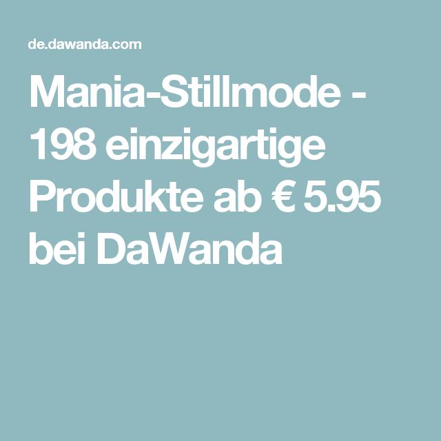 Mania-Stillmode - 198 einzigartige Produkte ab € 5.95 bei DaWanda