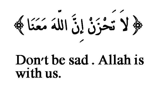 Dont Be Sad Indeed Allah Is With Us Quran 940 Islam