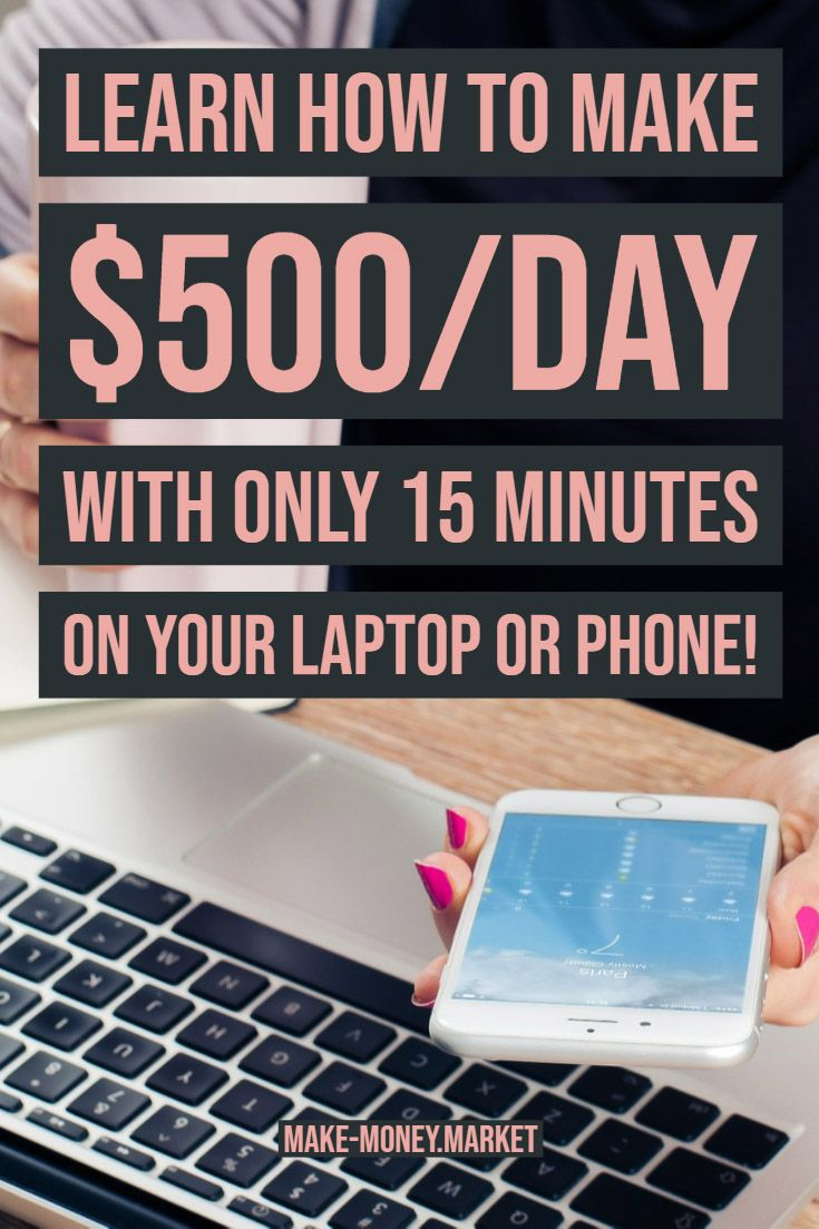 Learn How To Make $500/Day with only 15 minutes on