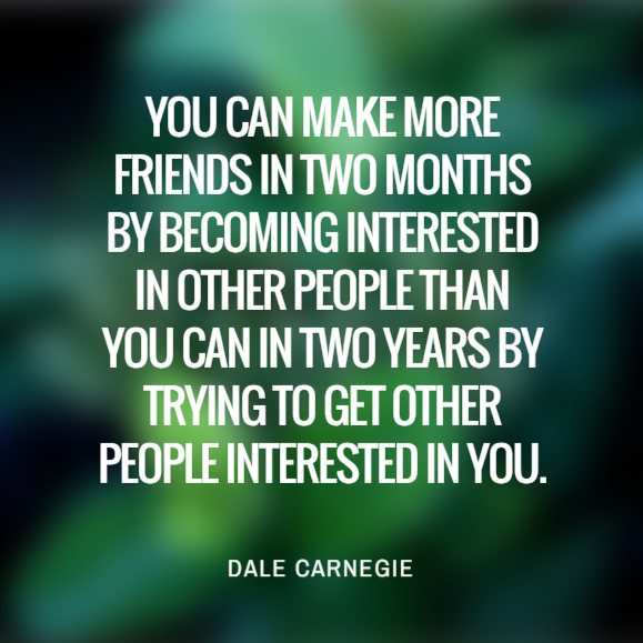 Image result for interested in people quote dale carnegie