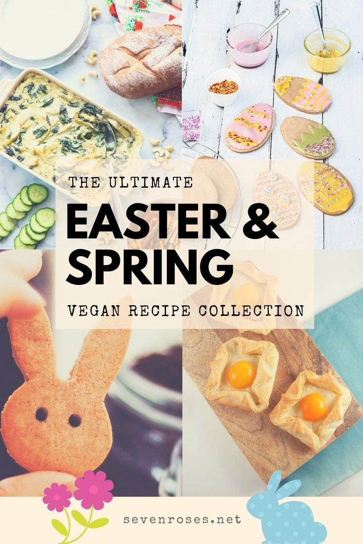 The Ultimate Easter Springtime Vegan Recipe Collection