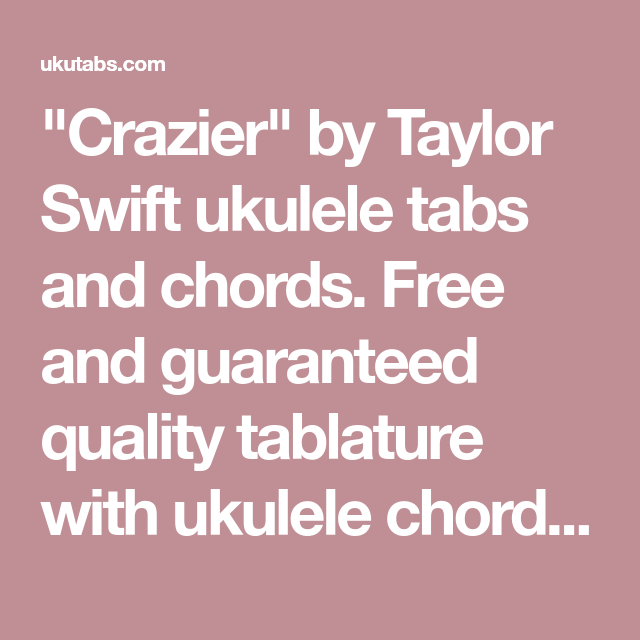 Crazier By Taylor Swift Ukulele Tabs And Chords Free And