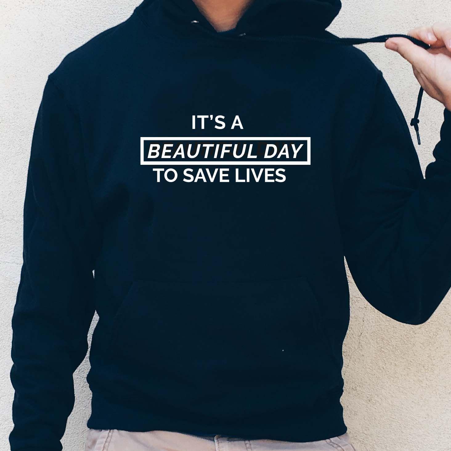 4aa89c66 It's A Beautiful Day To Save Lives Hooded Sweatshirt (Greys Anatomy ...