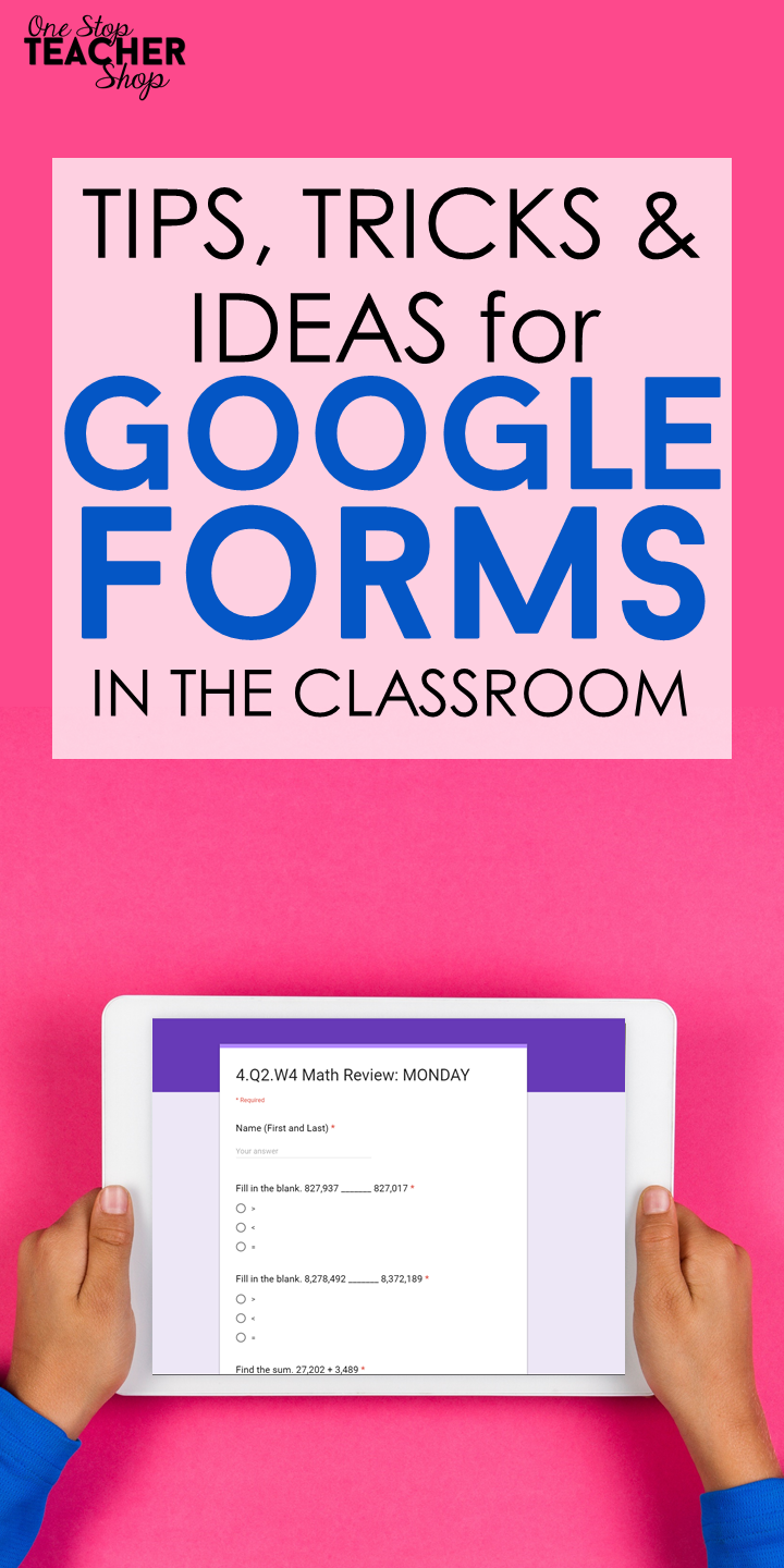 Tips for Using Google Forms in the Classroom - -
