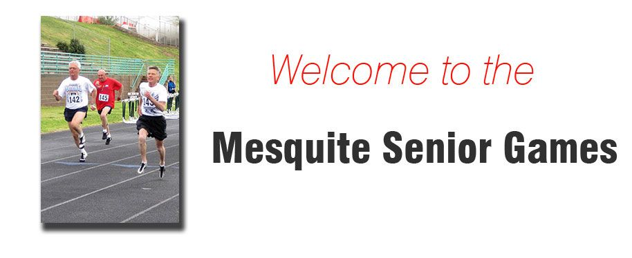 Mesquite Senior Games - Check Schedule for Year Round Events.