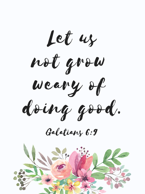 Scripture Quotes Life Let Us Not Grow Weary Of Doing Good