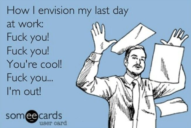 Pin By Sarah Couchon On Ecards Funny Quotes Ecards Funny Work Humor
