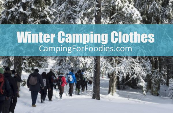 Photo of PROPER WINTER CAMPING CLOTHES KEEP YOU WARM!