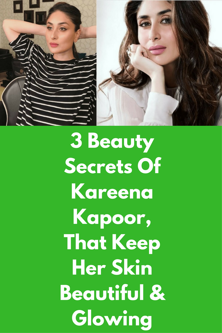3 Beauty Secrets Of Kareena Kapoor, That Keep Her Skin ...