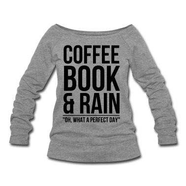 This coffee_book_rain Sweatshirt is printed on a Sweatshirt and designed by personalized. Available in many sizes and colours. Buy your own Sweatshirt with a coffee_book_rain design at Spreadshirt, your custom t-shirt printing platform!