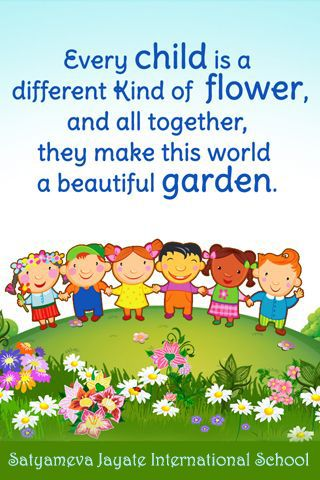 Every Child Is A Different Kind Of Flower And All Together They