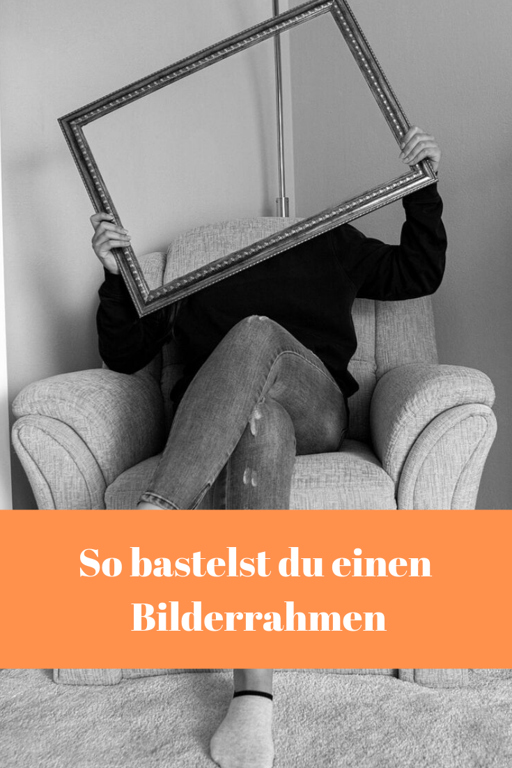 This is how you make a picture frame yourself  – Bilderrahmen basteln