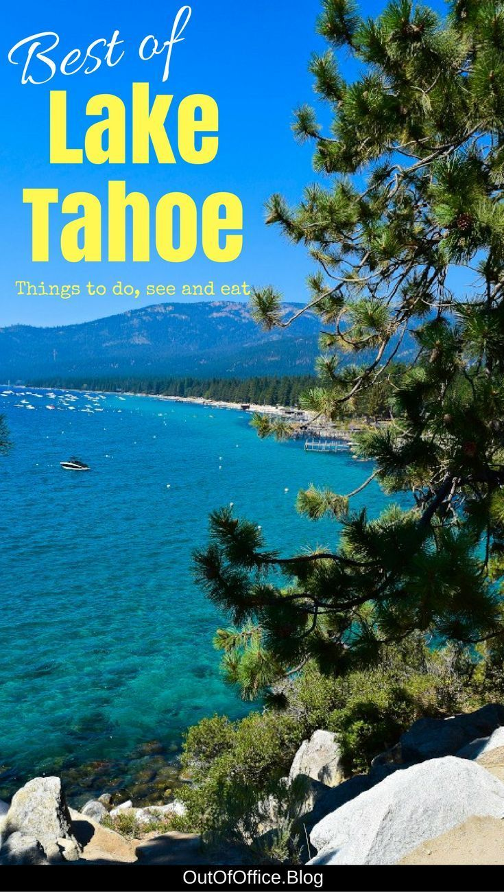 50 Things to Do in Lake Tahoe: Summer Edition   Lake tahoe resorts. California travel. Lakes in california