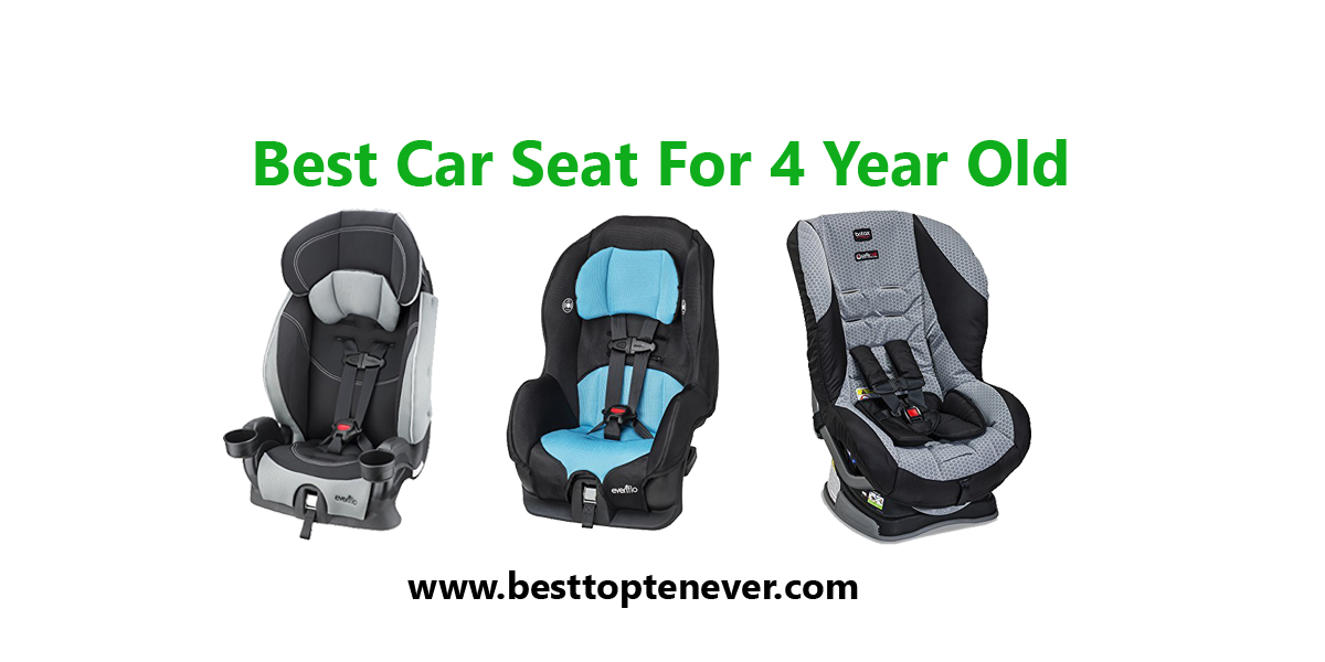 Best Car Seat For 4 Year Old Kids Best Top Ten Ever Best Car Seats Car Seats Child Car Seat