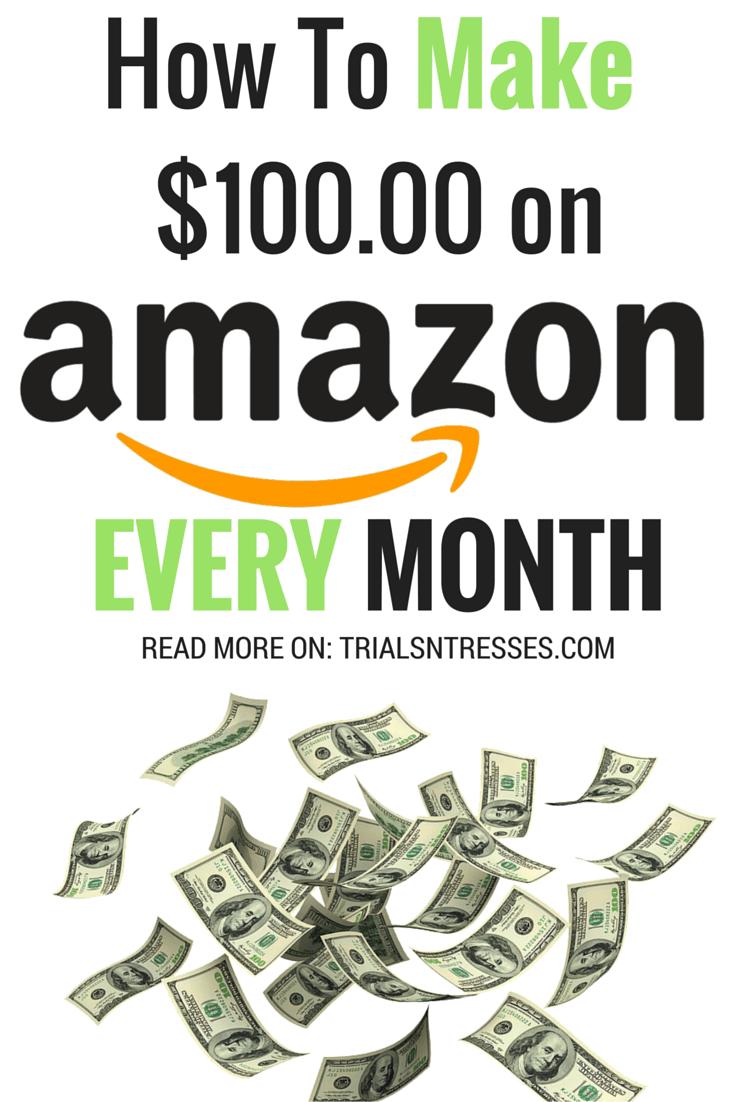 100 Dollars A Month >> 6 Easy Ways To Make Money On Amazon Trabajos Puente Make