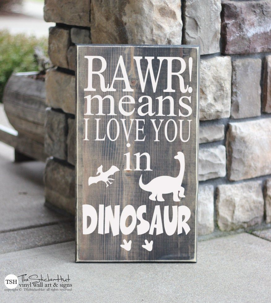 Rawr! Means I Love You In Dinosaur Wood Sign - Infant Toddler Nursery Decor - Dino Home Decor - Distressed Wooden Sign S218 #dinosaurnursery