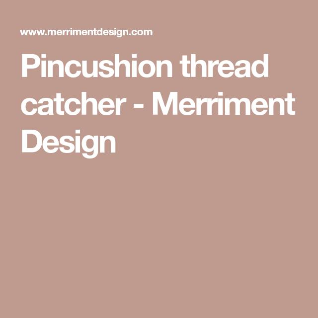 Pincushion thread catcher | Pin cushions | Pinterest