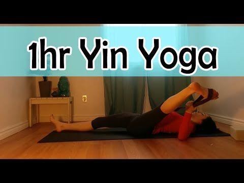 1 hour yin yoga full class  youtube  yin yoga