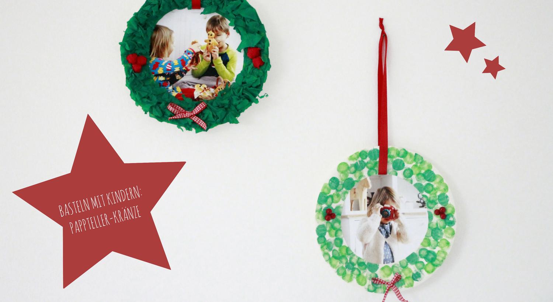 Basteln mit Kindern Pappteller Weihnachtskranz Anleitung