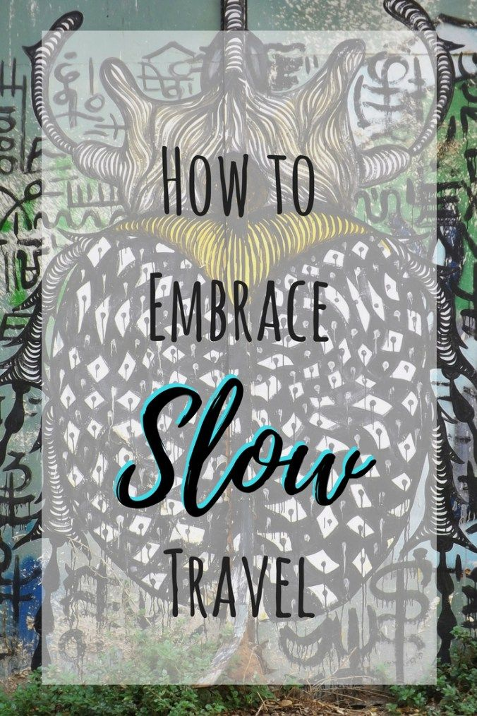 How to Embrace Slow Travel on Any Length Trip