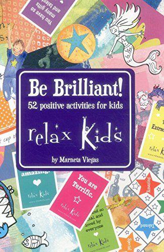 Relax Kids - Be Brilliant! by Marneta Viegas https://www.amazon.de/dp/1782792376/ref=cm_sw_r_pi_dp_3A6ExbJP5J0PV
