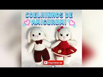 COELHINHO E COELHINHA DE AMIGURUMI super fácil - YouTube