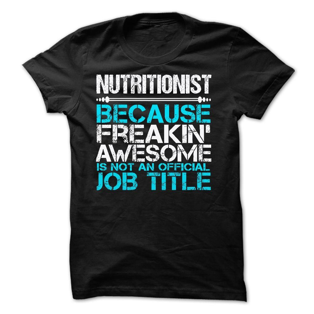School shirt design your own - Nutritionist Awesome Shirt For Nutritionist Click The Add To Cart Button To Get It School Shirtsdesign Your Own